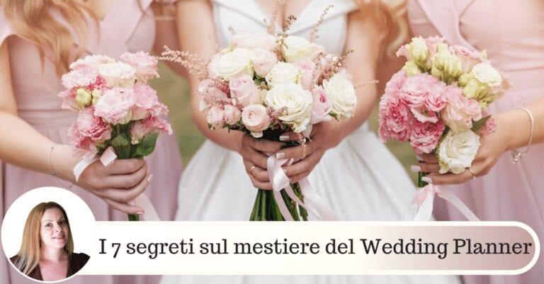 I 7 segreti sul mestiere del Wedding Planner